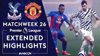 Crystal Palace v. Manchester United | PREMIER LEAGUE HIGHLIGHTS | 3/3/2021 | NBC Sports