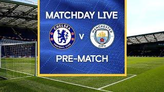 Matchday Live: Chelsea v Man City | Pre-Match | Premier League Matchday