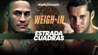 Estrada vs Cuadras plus undercard weigh-in