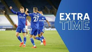 REVIEW SHOW! Leicester Hit Four Past Burnley | Extra-Time: Burnley (H)