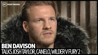 Ben Davison uncut on training Josh Taylor, Wilder v Fury 2, Canelo v Billy Joe, Dubois v Joyce
