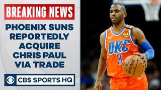 BREAKING: Phoenix Suns reportedly trade for Thunder PG Chris Paul | CBS Sports HQ