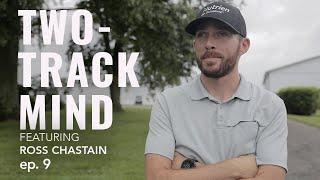 TWO-TRACK MIND featuring Ross Chastain | Episode 9