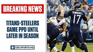 Titans & Steelers PPD until LATER in Season | CBS Sports HQ