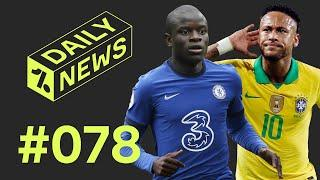 Real Madrid chase Kante after Lampard argument + Neymar hits hat-trick!  Daily News