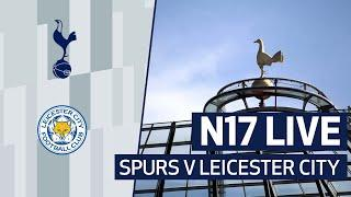 N17 LIVE | Post-match reaction & end of season awards! Spurs 3-0 Leicester City