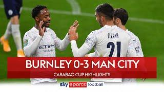 Sterling strikes twice as Man City see off Burnley | Burnley 0-3 Man City | Carabao Cup Highlights