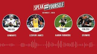 Cowboys, LeBron James, Aaron Rodgers, Browns (10.7.20) | SPEAK FOR YOURSELF Audio Podcast