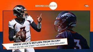 Drew Lock's return from injury: Could he be named the starter against New England? | Broncos Beat