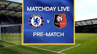 Matchday Live: Chelsea v Rennes | Pre-Match | Champions League Matchday