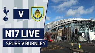 N17 LIVE | SPURS V BURNLEY PRE-MATCH BUILD-UP