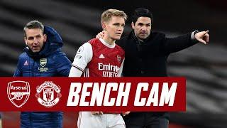 BENCH CAM IS BACK!   Arsenal vs Manchester United   Odegaard makes his debut