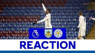 'We Improved Our Rhythm' - Kelechi Iheanacho | Burnley 1 Leicester City 1