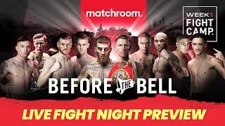 Before The Bell | Eggington vs Cheeseman, Fight Camp Week 1 Live Preview Show