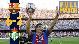FULL MATCH: Barça 6 - 2 Real Betis (2016) When Luis Suárez stunned the Camp Nou!