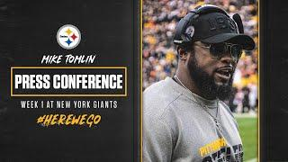 Press Conference (Sept. 8): Coach Mike Tomlin | Pittsburgh Steelers Week 1 vs. Giants