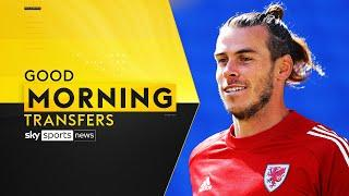 Tottenham edging closer to agreeing Bale deal  | Good Morning Transfers