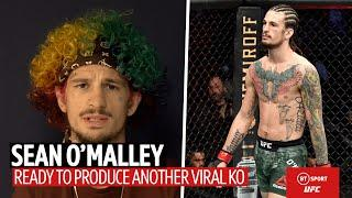 """""""One of the sweetest knockouts in history!"""" Sean O'Malley wants a viral knockout at UFC 250"""