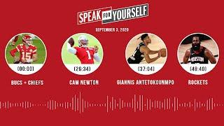 Bucs, Chiefs, Cam Newton, Giannis, Rockets (9.3.20) | SPEAK FOR YOURSELF Audio Podcast