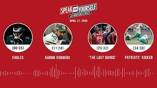 Eagles, Aaron Rodgers, 'The Last Dance' (4.27.20) | SPEAK FOR YOURSELF Audio Podcast
