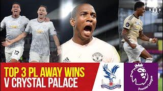 Top 3 Premier League Wins At Crystal Palace | Crystal Palace v Manchester United | Bitesize Boxset