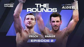 Carl Froch & Darren Barker | The Rounds Ep2