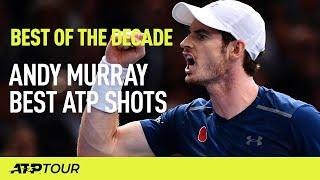 Andy Murray | Best ATP Shots | 2010 - 19