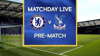 Matchday Live: Chelsea v Crystal Palace | Pre-Match | Premier League Matchday