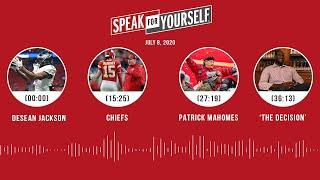 DeSean Jackson, Chiefs, Patrick Mahomes, 'The Decision' (7.8.20) | SPEAK FOR YOURSELF Audio Podcast
