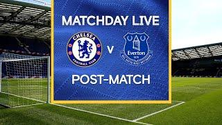 Matchday Live: Chelsea v Everton | Post-Match | Premier League Matchday