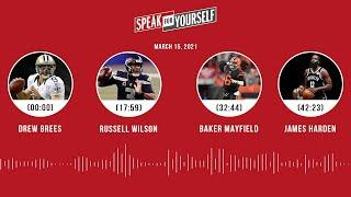 Drew Brees, Russell Wilson, Baker Mayfield, Harden (3.15.21) | SPEAK FOR YOURSELF Audio Podcast