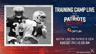 LIVE from Training Camp: Patriots Unfiltered 8/24
