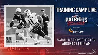Patriots Unfiltered LIVE from Training Camp | 8/27