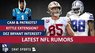 NFL Rumors: Cam Newton & Patriots? Dez Bryant Interest? George Kittle Deal? Colin Kaepernick Return?