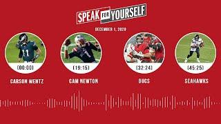 Carson Wentz, Cam Newton, Bucs, Seahawks (12.1.20) | SPEAK FOR YOURSELF Audio Podcast