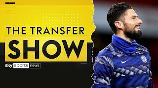 Should Chelsea sell Olivier Giroud this transfer window? | The Transfer Show