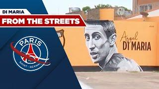 From the streets : Ángel Di María