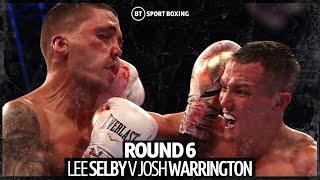 Unreal fight! Josh Warrington v Lee Selby round 6 in full | Classic Boxing Rounds