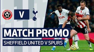 MATCH PROMO | SHEFFIELD UNITED V SPURS