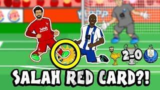 SALAH RED CARD?! CONSPIRACY! (Liverpool vs FC Porto 2-0 2019 Parody Champions League Cartoon)