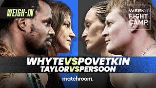 Fight Camp 4: Whyte vs Povetkin, Taylor vs Persoon 2 & undercard Weigh-In