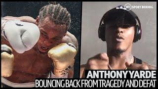 No backwards step! Anthony Yarde on rebounding from family tragedy and beating Lyndon Arthur