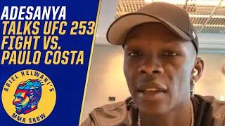 Israel Adesanya previews Paulo Costa title fight at UFC 253 | Ariel Helwani's MMA Show