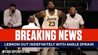 LeBron James Out Indefinitely with High Ankle Sprain | CBS Sports HQ