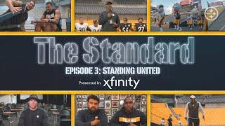 The Standard: Standing United (Ep. 3) | Pittsburgh Steelers