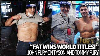 """Fat wins world titles!"" John Fury on Tyson Fury's future and Tommy Fury's win"