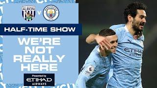 HALF-TIME UPDATE | MAN CITY 4-0 WEST BROM | WNRH ️️️️