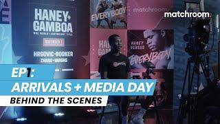 Fight Week Ep1: Devin Haney vs Yuriorkis Gamboa - Fighter arrivals and media (Behind the scenes)