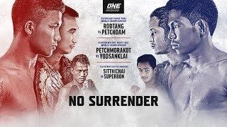 [Live in HD] ONE Championship: NO SURRENDER