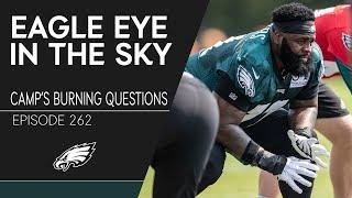 Eagles Training Camp's Burning Questions | Eagle Eye in the Sky
